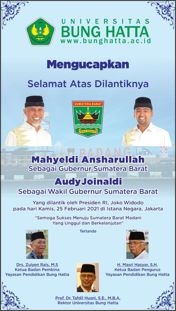 Pimpinan dan Segenap Civitas Akademika Universitas Bung Hatta Mengucapkan Selamat kepada Gubernur dan Wakil Gubernur Sumatra Barat