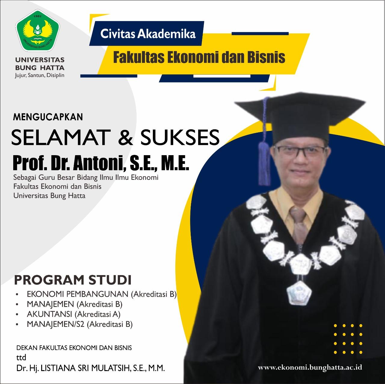 Selamat dan Sukses kepada Prof. Dr. Antoni, S.E., M.E.