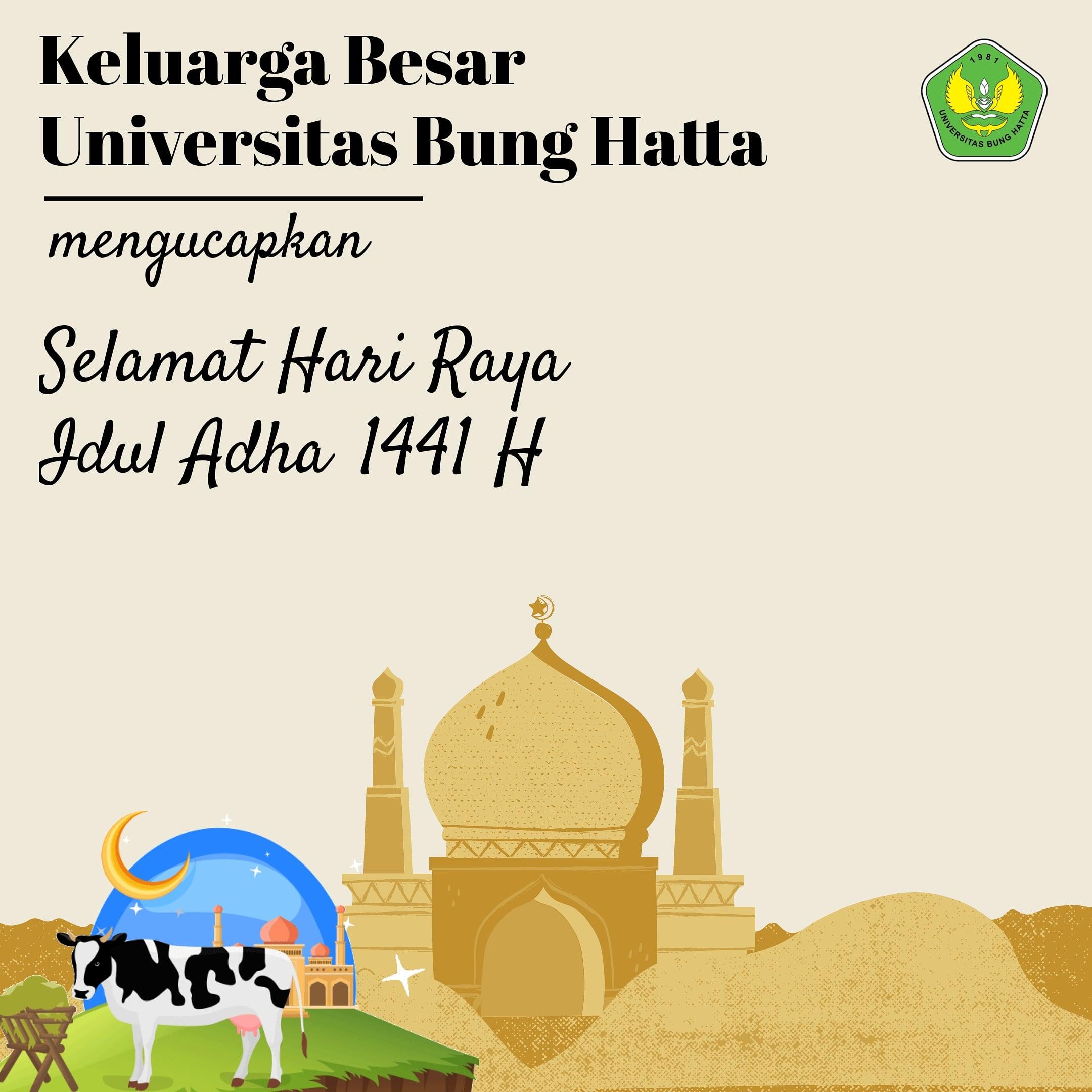 Keluarga besar Universitas Bung Hatta mengucapkan selamat hari raya Idul Adha 1441 H.